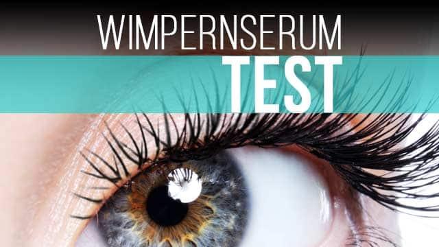 Wimpernserum Test: Welches ist das beste Wimpernserum?